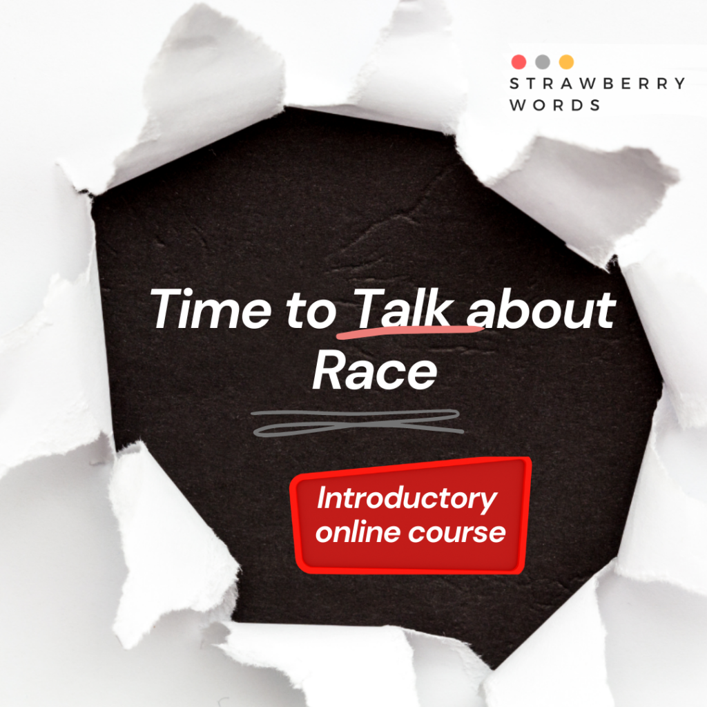 TIme to talk about race online course provided by Strawberry Words